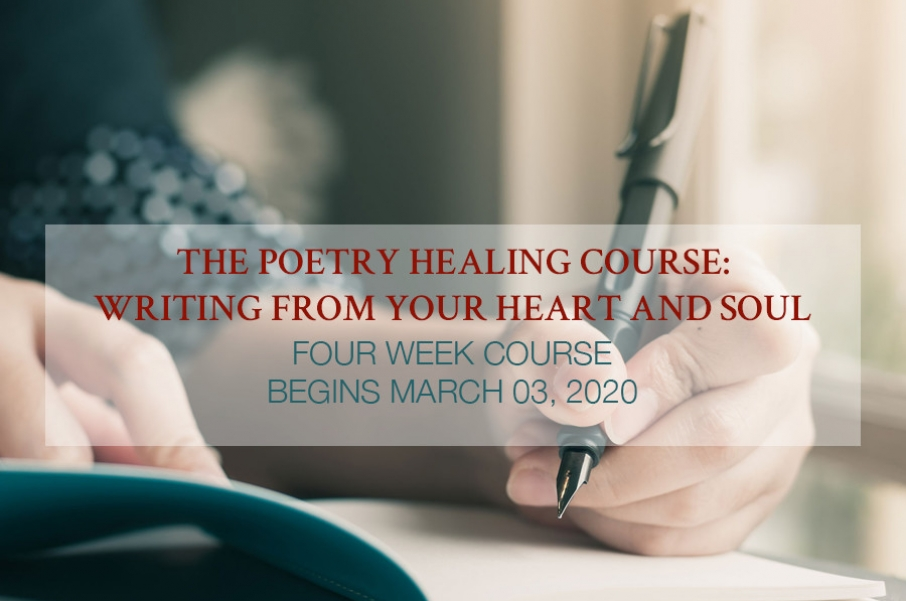 The Poetry Healing Course: Writing from Your Heart and Soul March 03, 2020