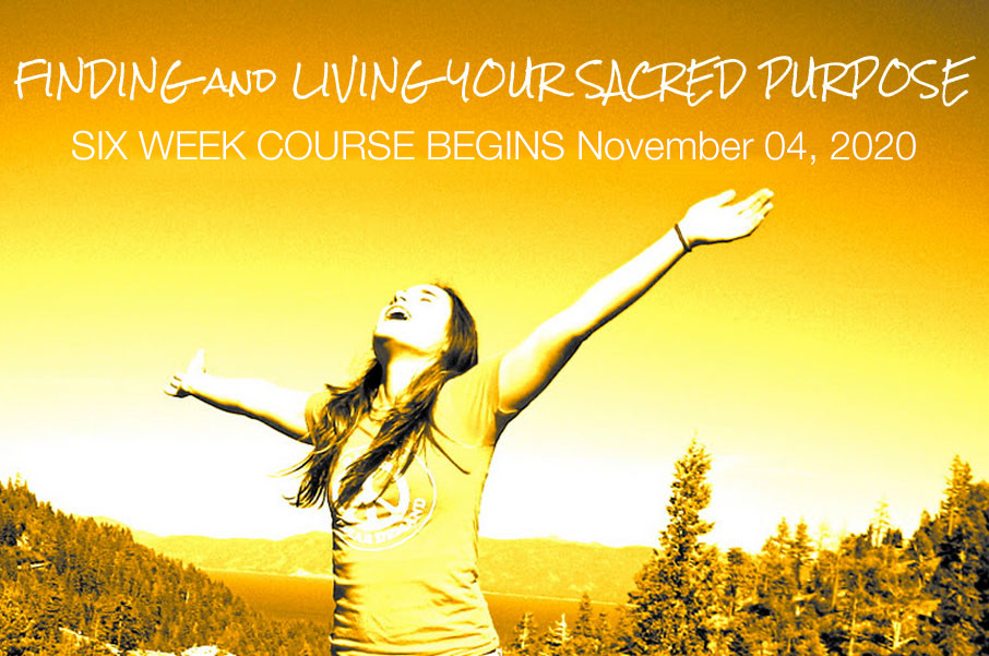 Finding and Living Your Sacred Purpose - November 04, 2020