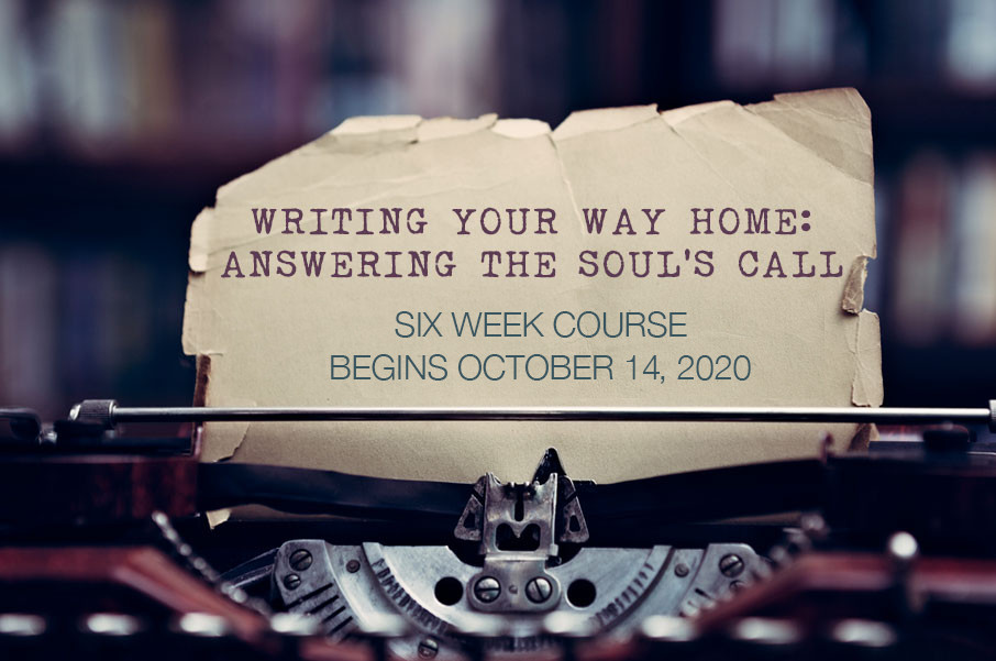 Writing your Way Home: Answering the Soul's Call - October 14, 2020