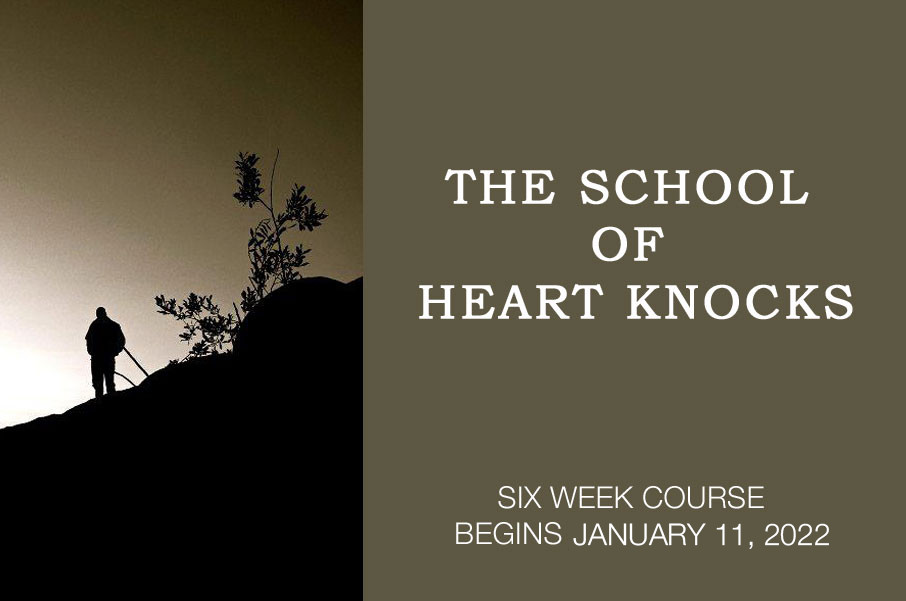The School of Heart Knocks - January 11, 2022