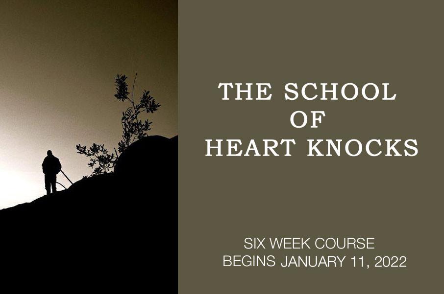 The School of Heart Knocks - January 11, 2022