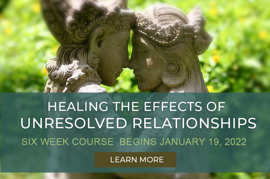 Healing the Effects of Unresolved Love Relationships - January 19, 2022