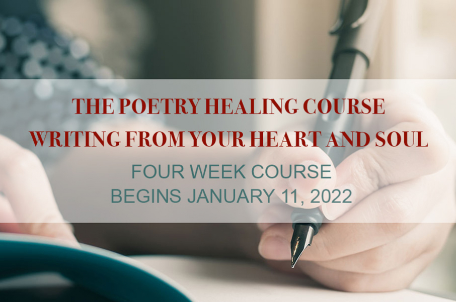 The Poetry Healing Course: Writing from Your Heart and Soul - January 11, 2022