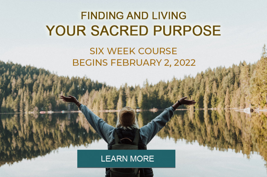 Finding and Living Your Sacred Purpose - February 2, 2022