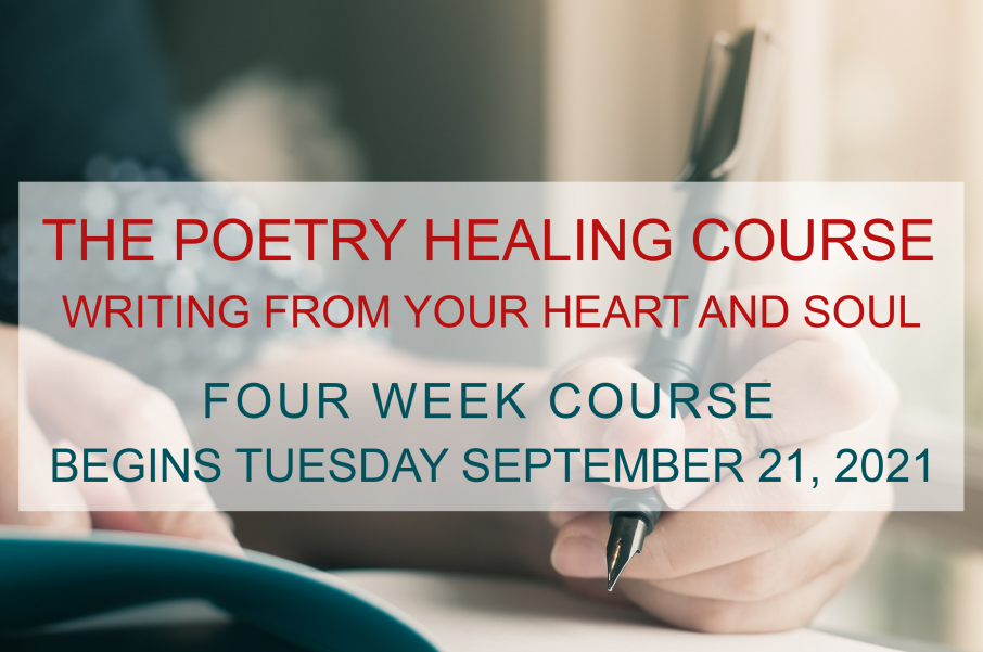 The Poetry Healing Course: Writing from Your Heart and Soul - September 21, 2021