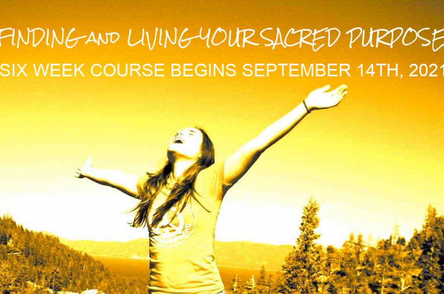 Finding and Living Your Sacred Purpose - September 14, 2021