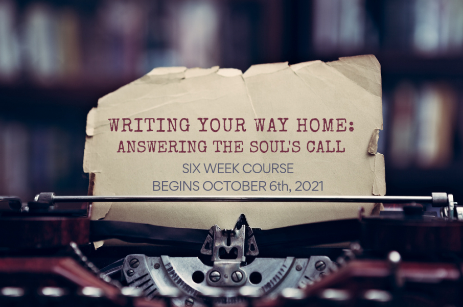 Writing your Way Home: Answering the Soul's Call - October 6, 2021